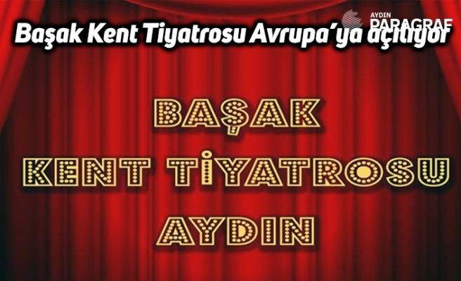 Başak Kent Tiyatrosu Avrupa'ya açılıyor