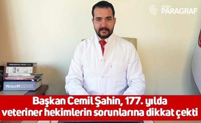 Başkan Cemil Şahin, 177. yılda veteriner hekimlerin sorunlarına dikkat çekti