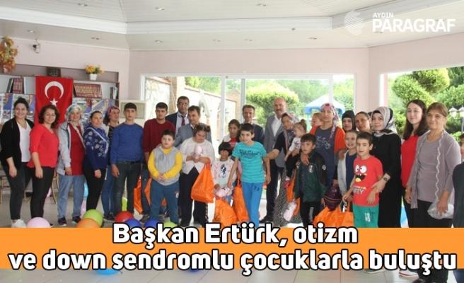 Başkan Ertürk, otizm ve down sendromlu çocuklarla buluştu