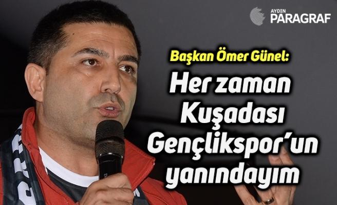 """Başkan Ömer Günel: """"Her zaman Kuşadası Gençlikspor'un yanındayım"""""""