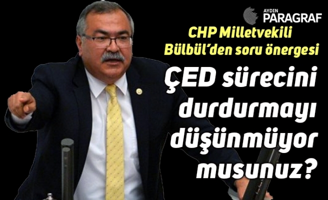 CHP Milletvekili  Bülbül'den soru önergesi