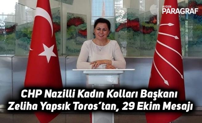 CHP Nazilli Kadın Kolları Başkanı Zeliha Yapsık Toros'tan, 29 Ekim Mesajı