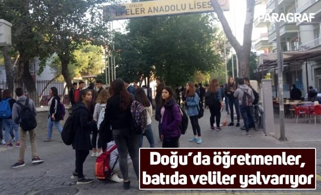 Doğu'da öğretmenler, batıda veliler yalvarıyor
