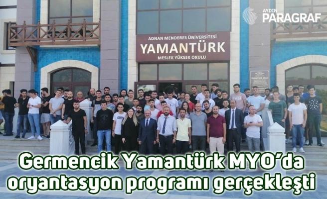 Germencik Yamantürk MYO'da oryantasyon programı gerçekleşti