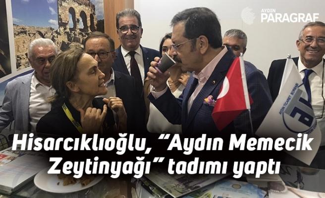 """Hisarcıklıoğlu, """"Aydın Memecik Zeytinyağı"""" tadımı yaptı"""