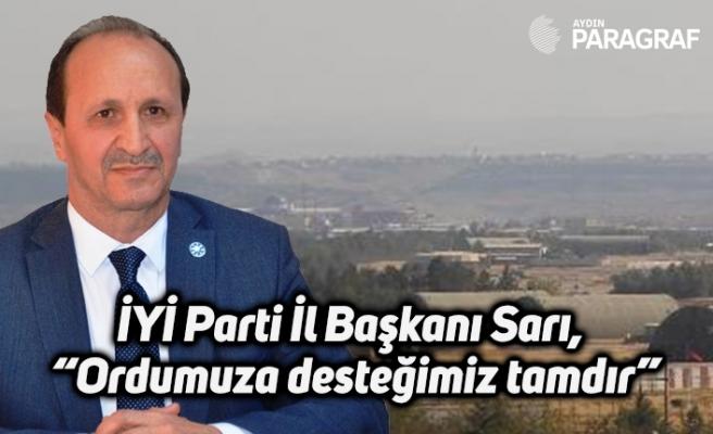 """İYİ Parti İl Başkanı Sarı,  """"Ordumuza desteğimiz tamdır"""""""