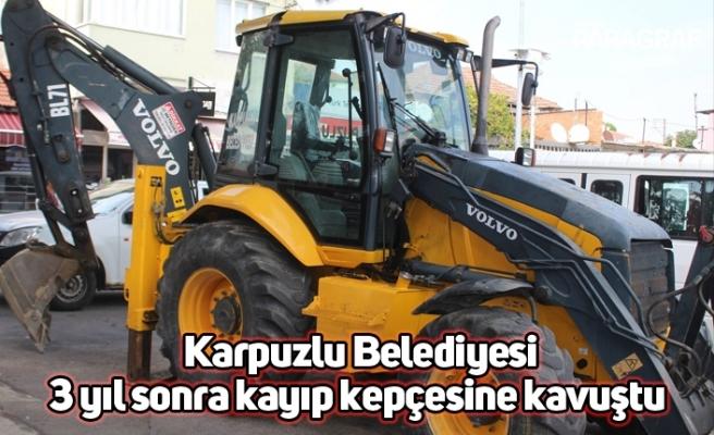 Karpuzlu Belediyesi 3 yıl sonra kayıp kepçesine kavuştu