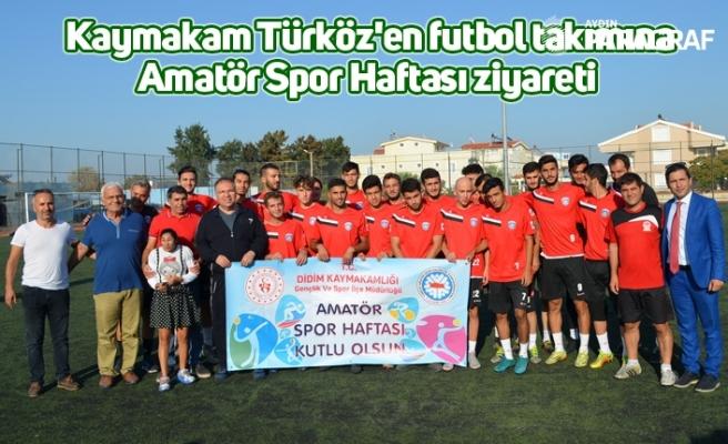 Kaymakam Türköz'en futbol takımına Amatör Spor Haftası ziyareti