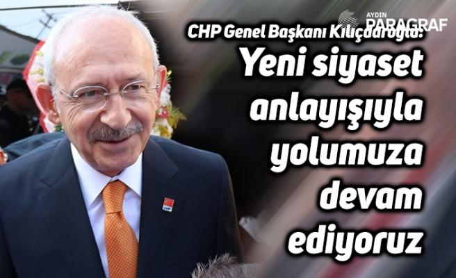 """Kılıçdaroğlu: """"Yeni siyaset anlayışıyla yolumuza devam ediyoruz"""""""