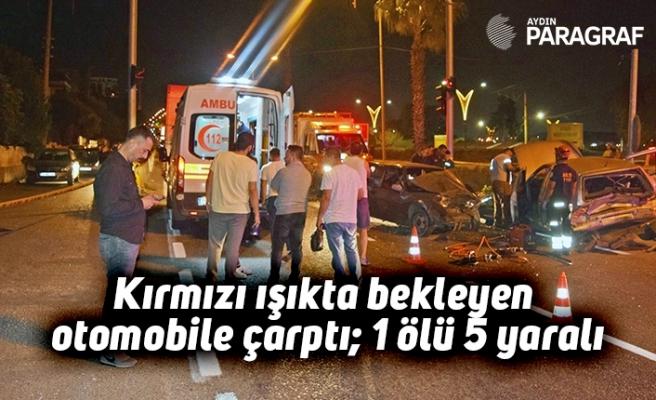 Kırmızı ışıkta bekleyen otomobile çarptı; 1 ölü 5 yaralı