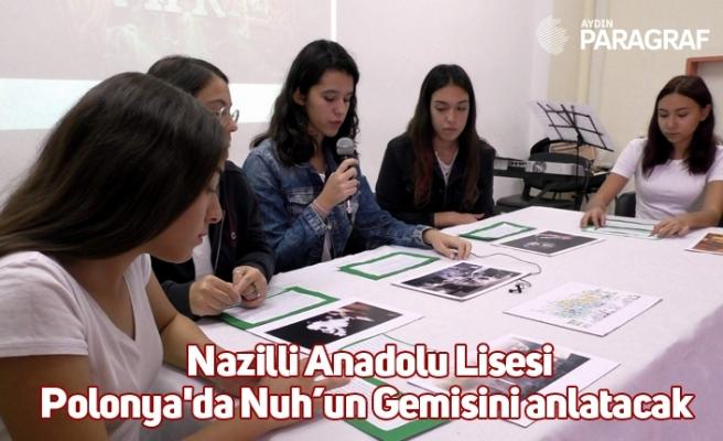 Nazilli Anadolu Lisesi Polonya'da Nuh'un Gemisini anlatacak
