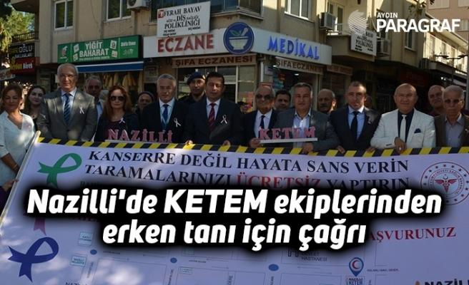 Nazilli'de KETEM ekiplerinden erken tanı için çağrı