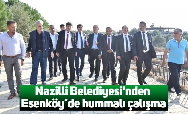 Nazilli Belediyesi'nden Esenköy'de hummalı çalışma