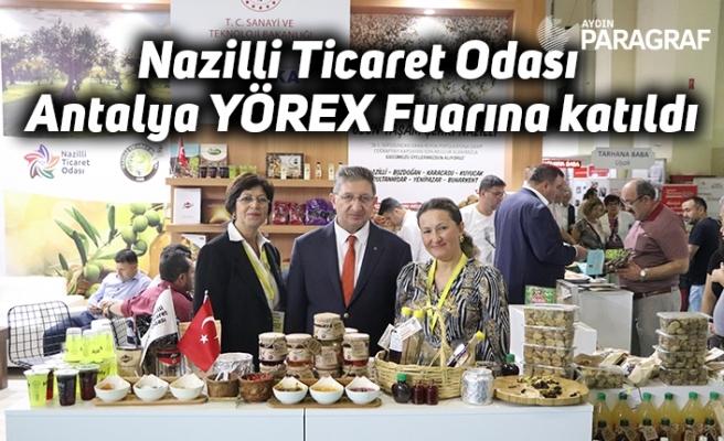 Nazilli Ticaret Odası Antalya YÖREX Fuarına katıldı
