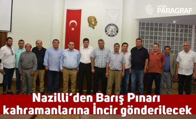 Nazilli'den Barış Pınarı kahramanlarına İncir gönderilecek