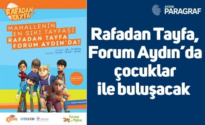 Rafadan Tayfa, Forum Aydın'da çocuklar ile buluşacak