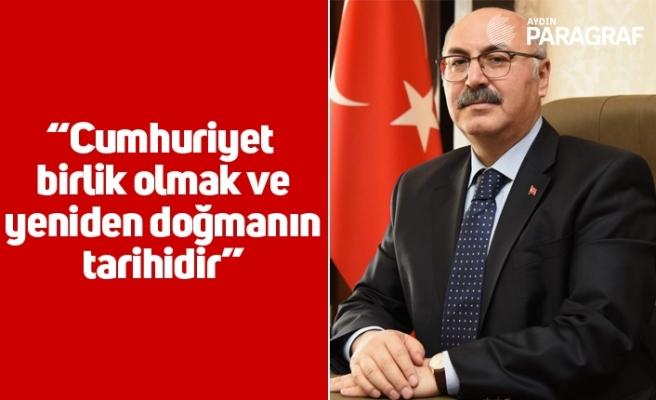 """Vali Köşger; """"Cumhuriyet birlik olmak ve yeniden doğmanın tarihidir"""""""