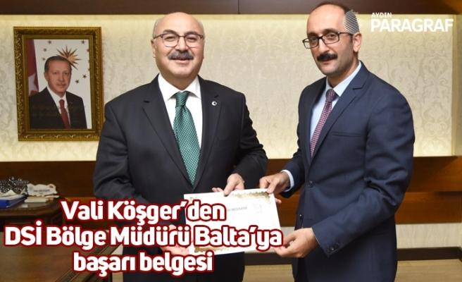 Vali Köşger'den DSİ Bölge Müdürü Balta'ya başarı belgesi