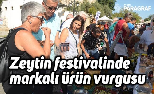 Zeytin festivalinde markalı ürün vurgusu