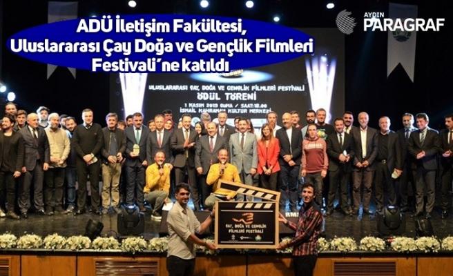 ADÜ İletişim Fakültesi, Uluslararası Çay Doğa ve Gençlik Filmleri Festivali'ne katıldı