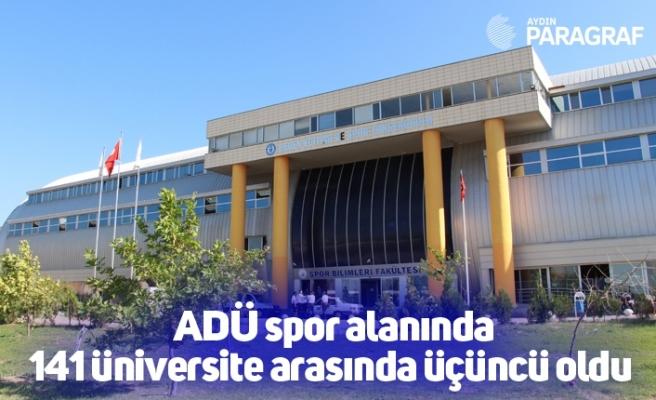 ADÜ spor alanında 141 üniversite arasında üçüncü oldu