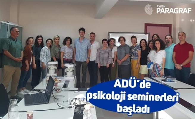 ADÜ'de psikoloji seminerleri başladı