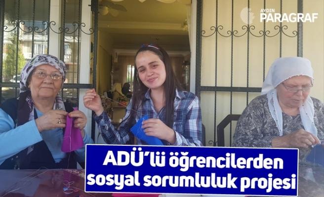 ADÜ'lü öğrencilerden sosyal sorumluluk projesi
