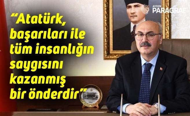 """""""Atatürk, başarıları ile tüm insanlığın saygısını kazanmış bir önderdir"""""""