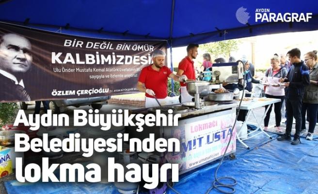 Aydın Büyükşehir Belediyesi'nden lokma hayrı
