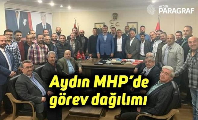 Aydın MHP'de görev dağılımı