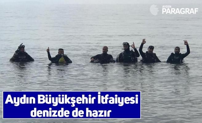 Aydın Büyükşehir İtfaiyesi denizde de hazır