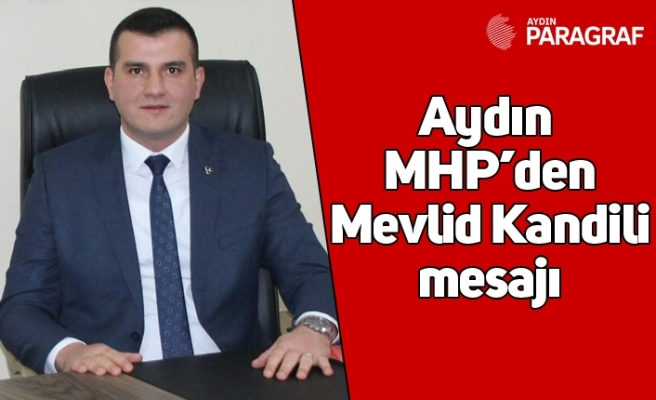 Aydın MHP'den Mevlid Kandili mesajı
