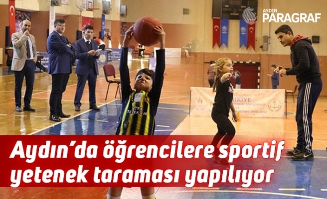 Aydın'da öğrencilere sportif yetenek taraması yapılıyor