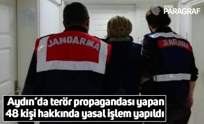 Aydın'da terör propagandası yapan 48 kişi hakkında yasal işlem yapıldı