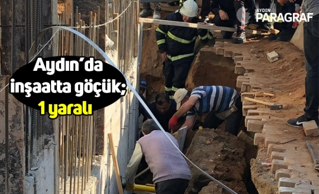 Aydın'da inşaatta göçük; 1 yaralı