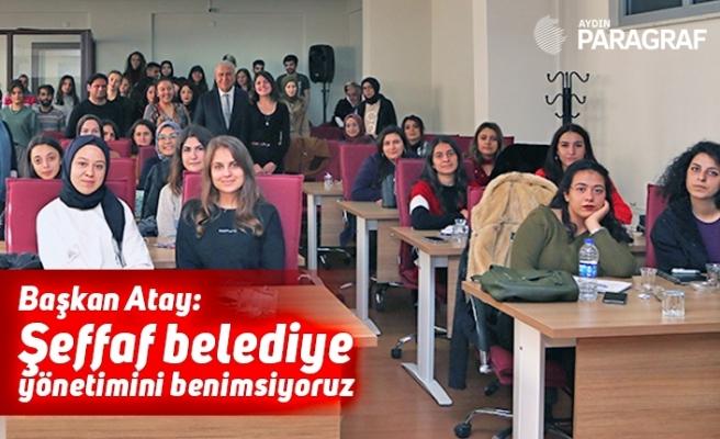 """Başkan Atay; """"Şeffaf belediye yönetimini benimsiyoruz"""""""