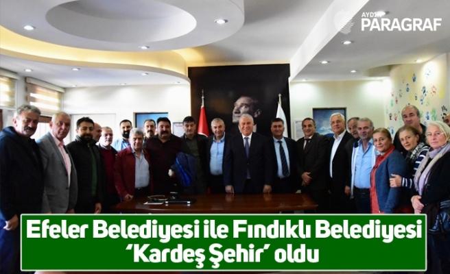 Efeler Belediyesi ile Fındıklı Belediyesi 'Kardeş Şehir' oldu