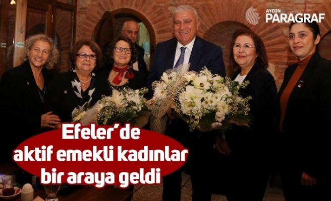 Efeler'de aktif emekli kadınlar bir araya geldi