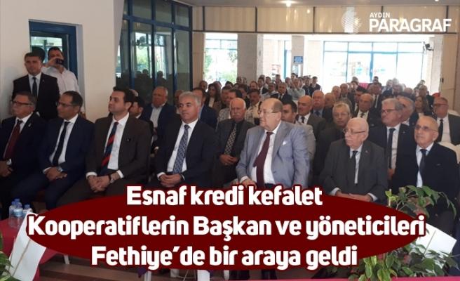 Esnaf kredi kefalet Kooperatiflerin Başkan ve yöneticileri Fethiye'de bir araya geldi