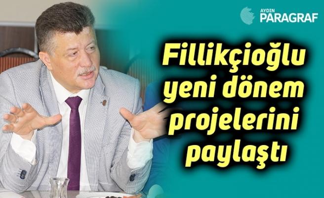 Fillikçioğlu yeni dönem projelerini paylaştı