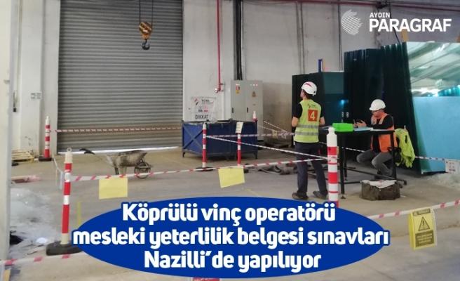 Köprülü vinç operatörü mesleki yeterlilik belgesi sınavları Nazilli'de yapılıyor