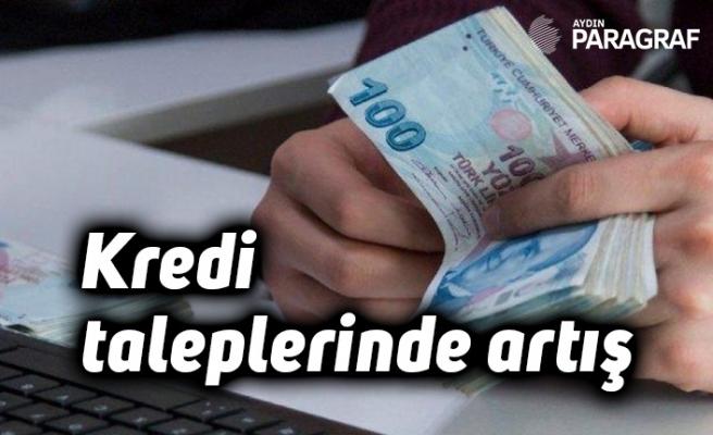 Kredi taleplerinde artış