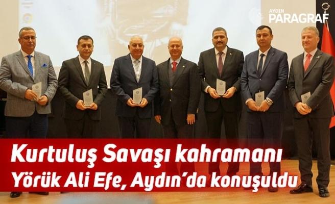 Kurtuluş Savaşı kahramanı Yörük Ali Efe, Aydın'da konuşuldu