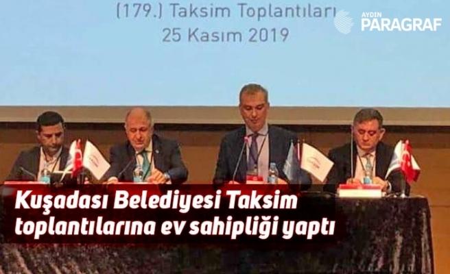 Kuşadası Belediyesi Taksim toplantılarına ev sahipliği yaptı