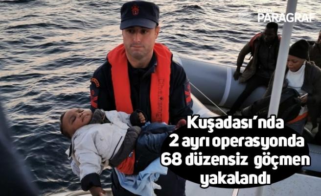 Kuşadası'nda  2 ayrı operasyonda 68 düzensiz  göçmen yakalandı