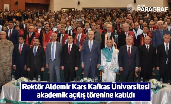 Rektör Aldemir Kars Kafkas Üniversitesi akademik açılış törenine katıldı