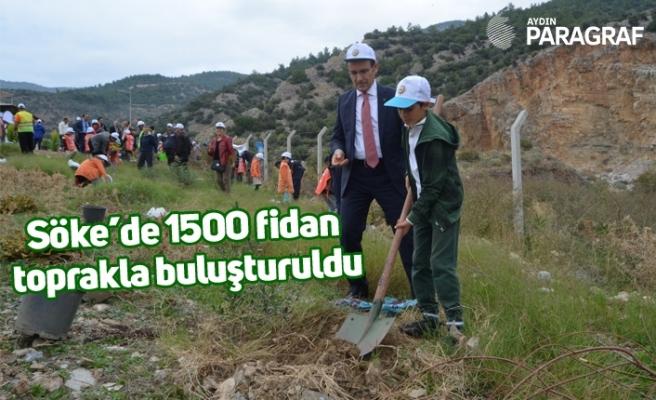 Söke'de 1500 fidan toprakla buluşturuldu