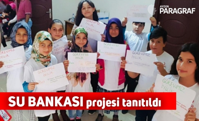 """""""Su Bankası"""" projesi tanıtıldı"""