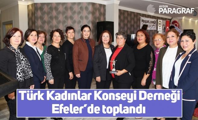 Türk Kadınlar Konseyi Derneği Efeler'de toplandı