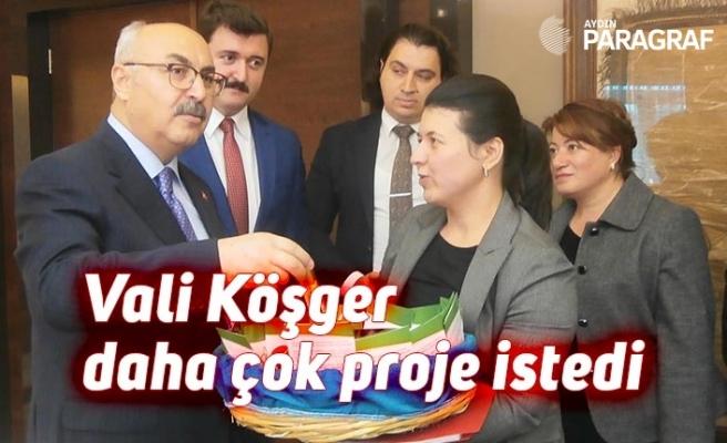Vali Köşger daha çok proje istedi
